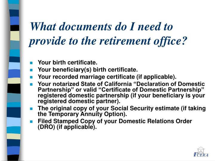 What documents do I need to provide to the retirement office?