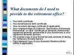 what documents do i need to provide to the retirement office