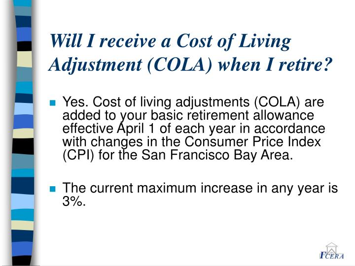 Will I receive a Cost of Living Adjustment (COLA) when I retire?