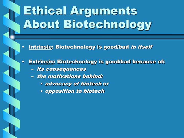 Ethical Arguments About Biotechnology