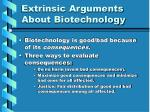 extrinsic arguments about biotechnology