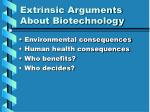 extrinsic arguments about biotechnology2