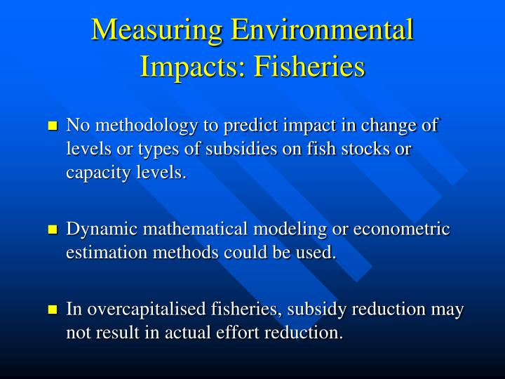 Measuring Environmental Impacts: Fisheries