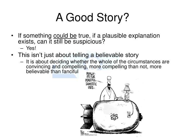 A Good Story?