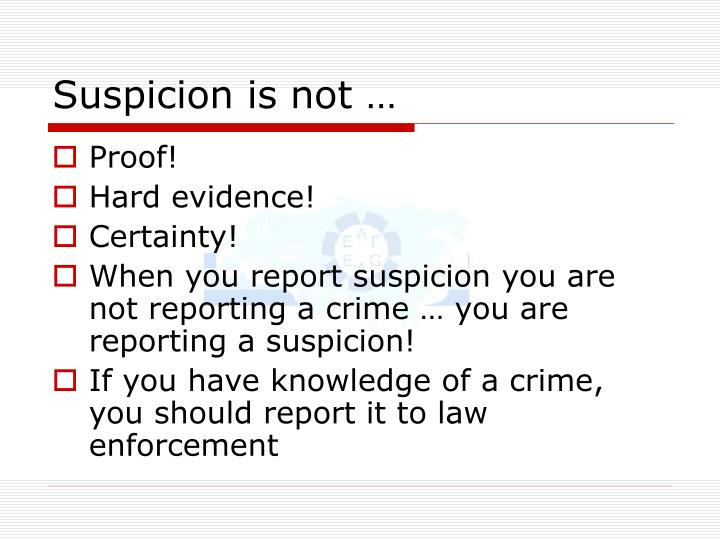 Suspicion is not …