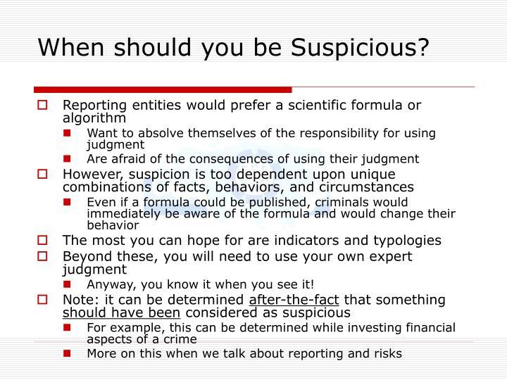 When should you be Suspicious?