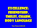 excellence friendship smiles charm body language tom peters 1203 08