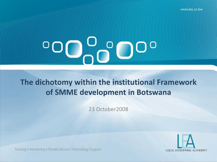 the dichotomy within the institutional framework of smme development in botswana