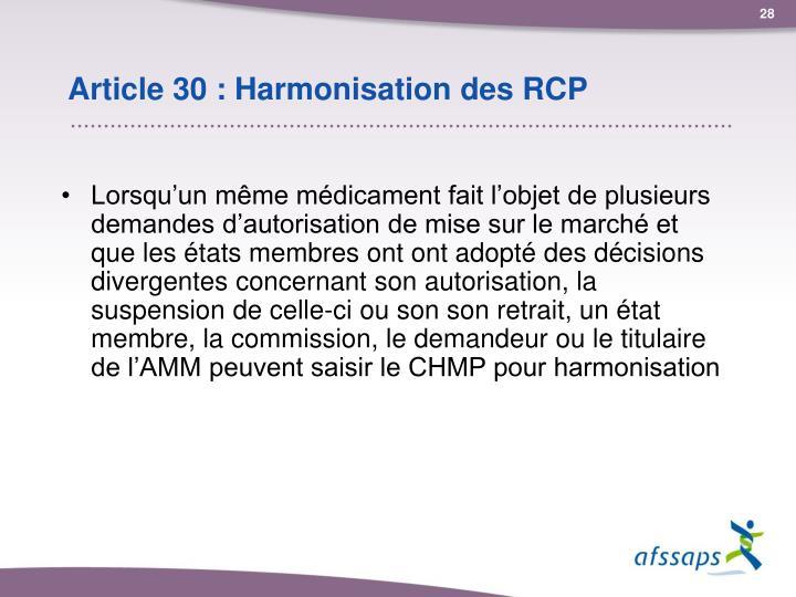 Article 30 : Harmonisation des RCP