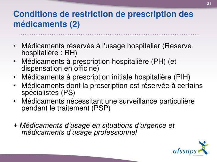 Conditions de restriction de prescription des médicaments (2)