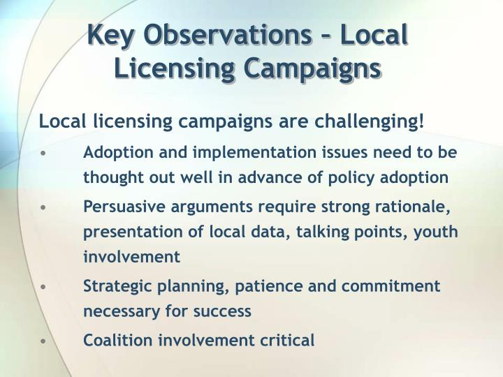 Key Observations – Local Licensing Campaigns