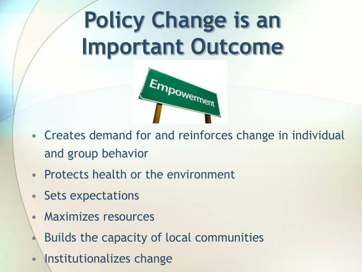 Policy Change is an Important Outcome