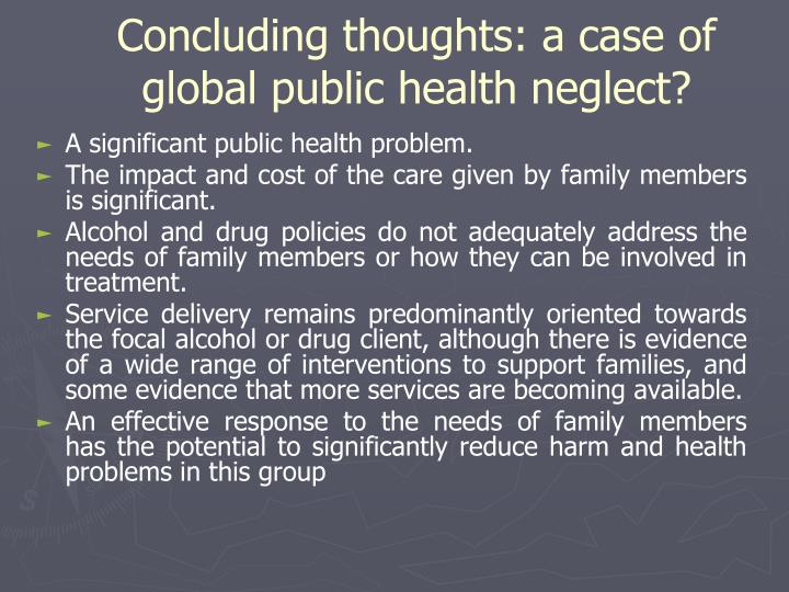 Concluding thoughts: a case of global public health neglect?