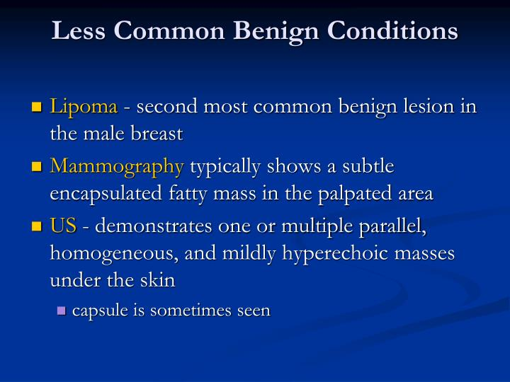 Less Common Benign Conditions
