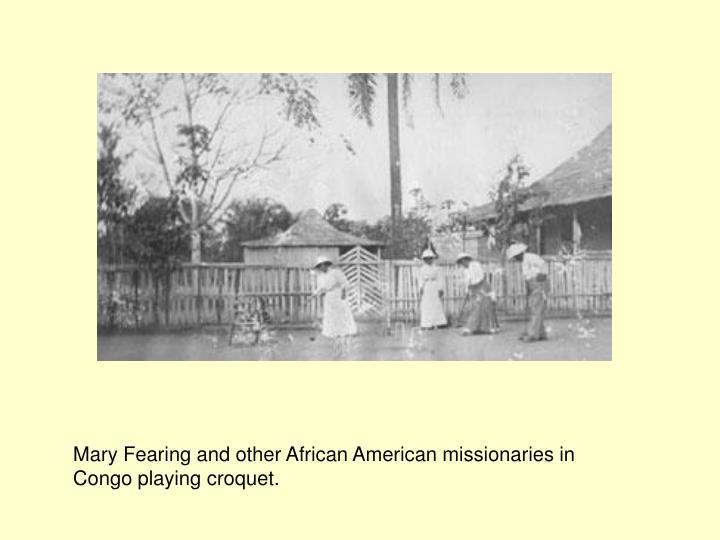 Mary Fearing and other African American missionaries in Congo playing croquet.