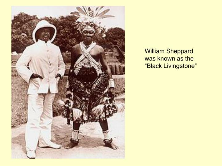 """William Sheppard was known as the """"Black Livingstone"""""""