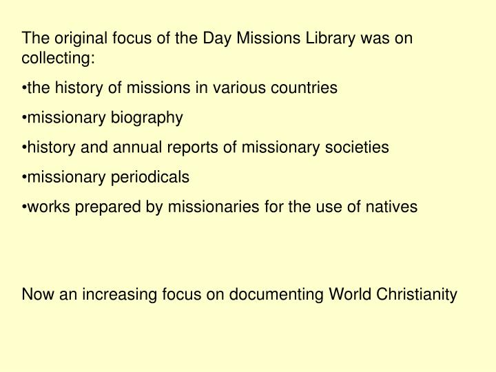 The original focus of the Day Missions Library was on collecting: