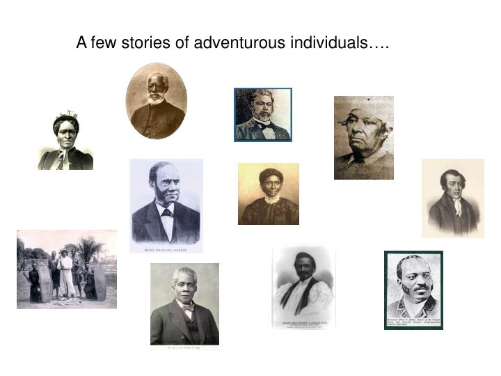 A few stories of adventurous individuals….