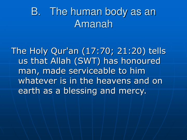 B.The human body as an Amanah