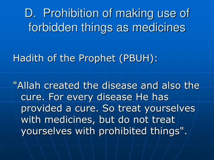 D.  Prohibition of making use of forbidden things as medicines