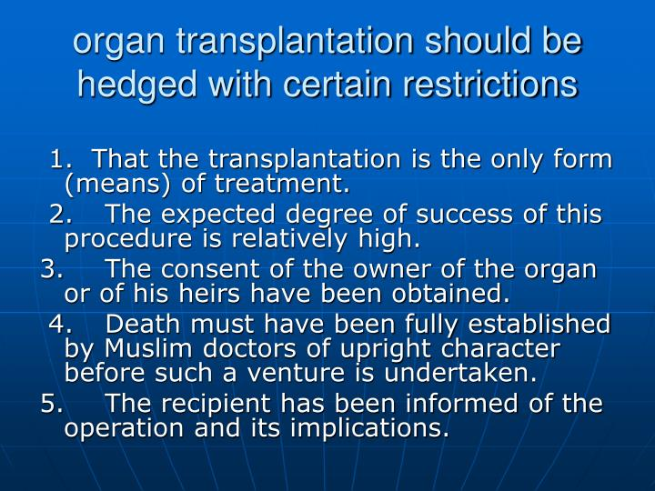 organ transplantation should be hedged with certain restrictions