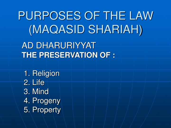 PURPOSES OF THE LAW (MAQASID SHARIAH)