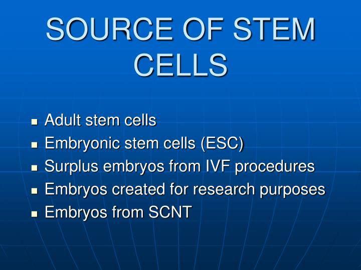 SOURCE OF STEM CELLS
