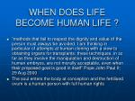 when does life become human life