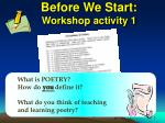 before we start workshop activity 1