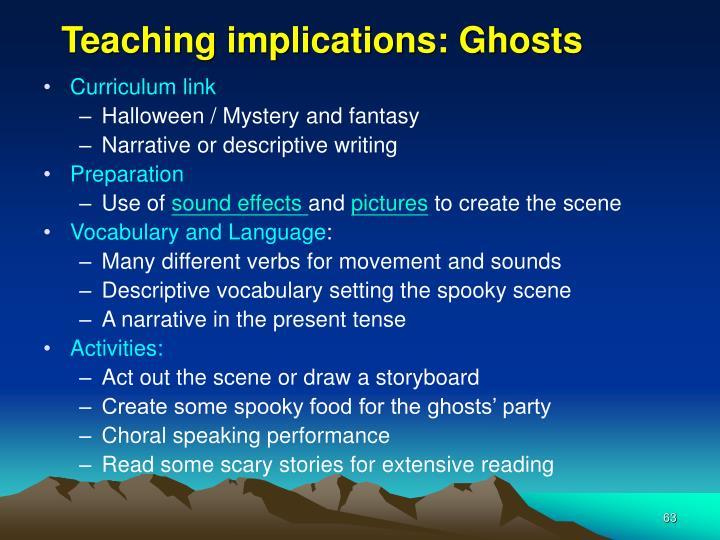 Teaching implications: Ghosts