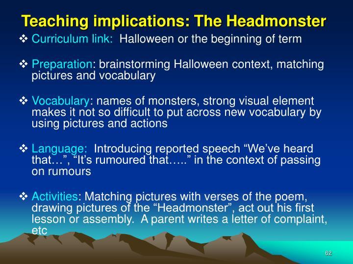 Teaching implications: The Headmonster