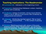 teaching implications the headmonster