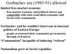 gorbachev era 1985 91 allowed1