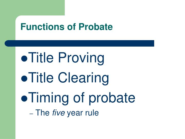 Functions of Probate