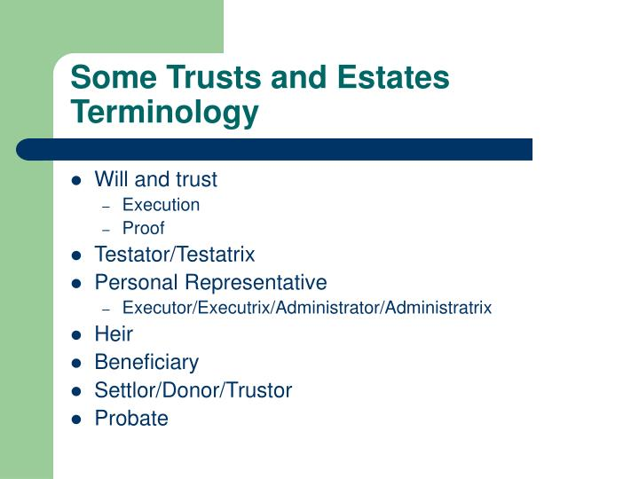 Some Trusts and Estates Terminology