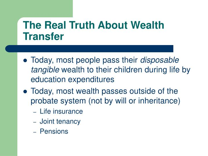 The real truth about wealth transfer