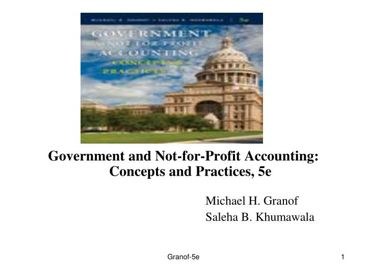 Government and Not-for-Profit Accounting: Concepts and Practices, 5e