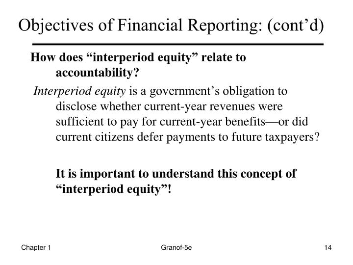Objectives of Financial Reporting: (cont'd)