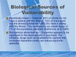 biological sources of vulnerability