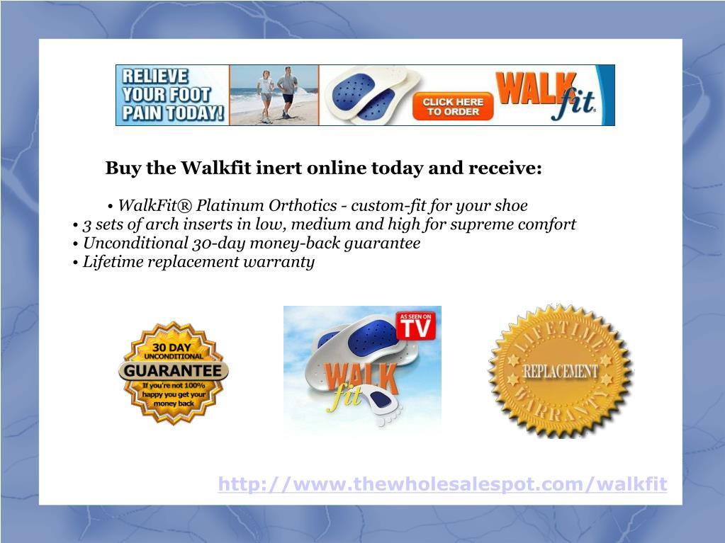 Buy the Walkfit inert online today and receive: