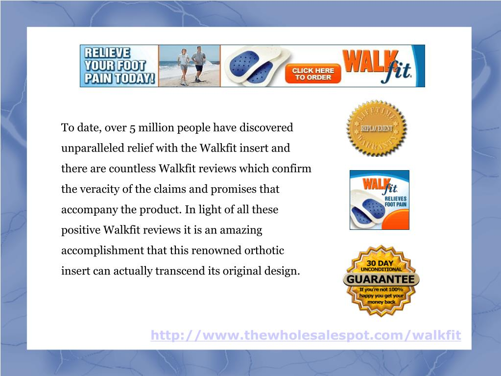 To date, over 5 million people have discovered unparalleled relief with the Walkfit insert and there are countless Walkfit reviews which confirm the veracity of the claims and promises that accompany the product. In light of all these positive Walkfit reviews it is an amazing accomplishment that this renowned orthotic insert can actually transcend its original design.