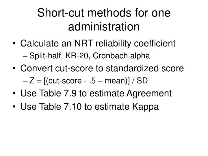 Short-cut methods for one administration
