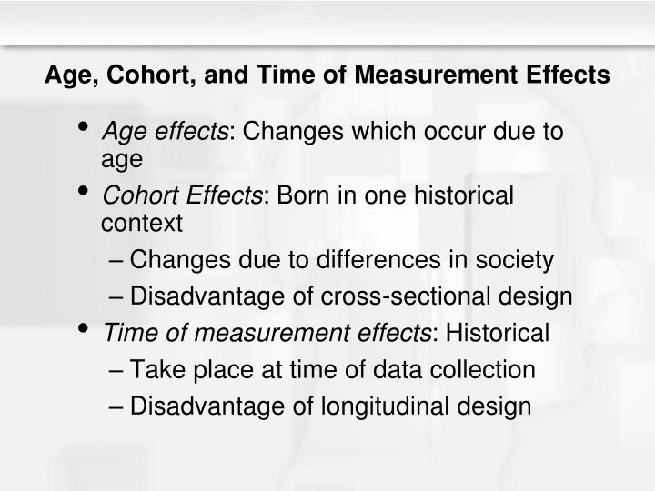 Age, Cohort, and Time of Measurement Effects