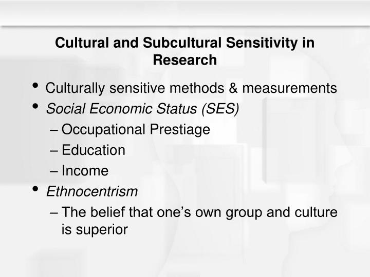 Cultural and Subcultural Sensitivity in Research