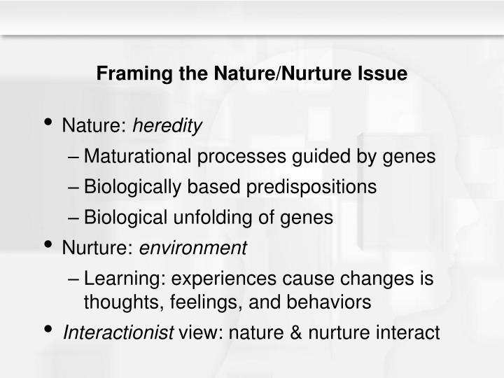 Framing the Nature/Nurture Issue