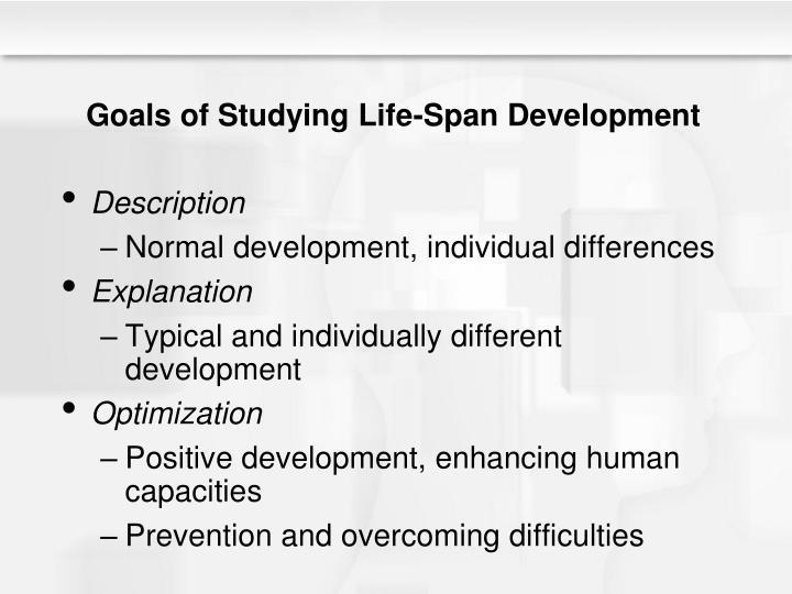 Goals of Studying Life-Span Development