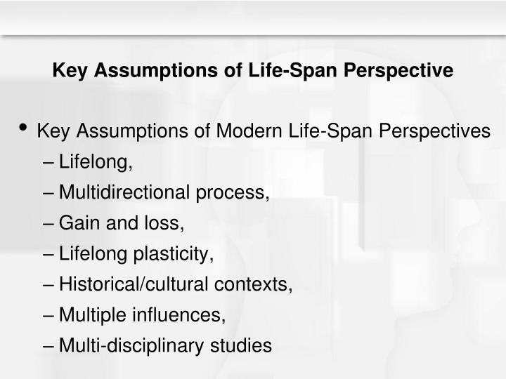 Key Assumptions of Life-Span Perspective
