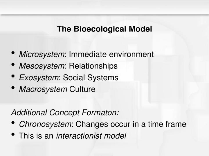 The Bioecological Model