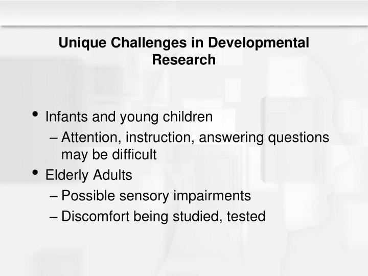 Unique Challenges in Developmental Research