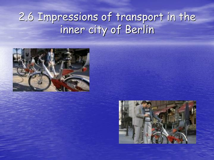 2.6 Impressions of transport in the inner city of Berlin